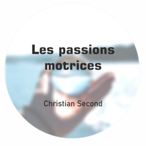Les passions motrices Christian Second